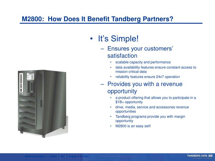 M2800:  How Does It Benefit Tandberg Partners?