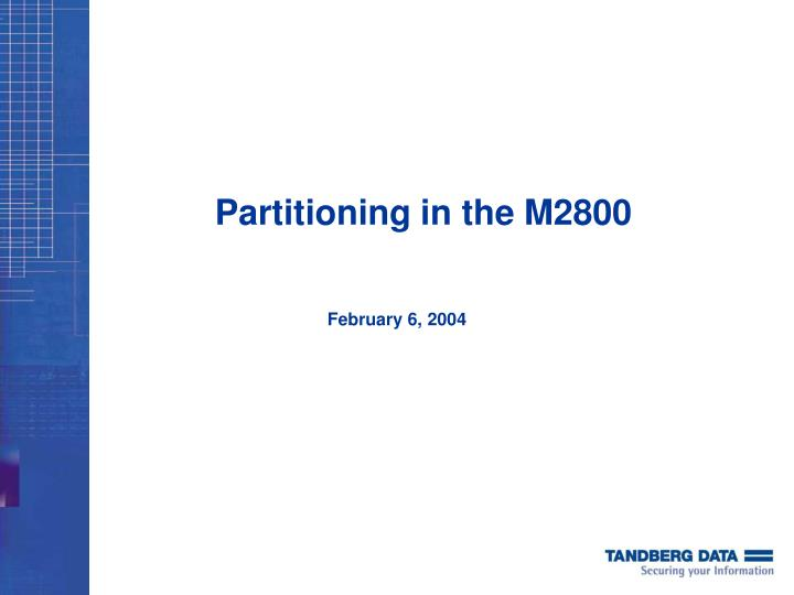 Partitioning in the M2800