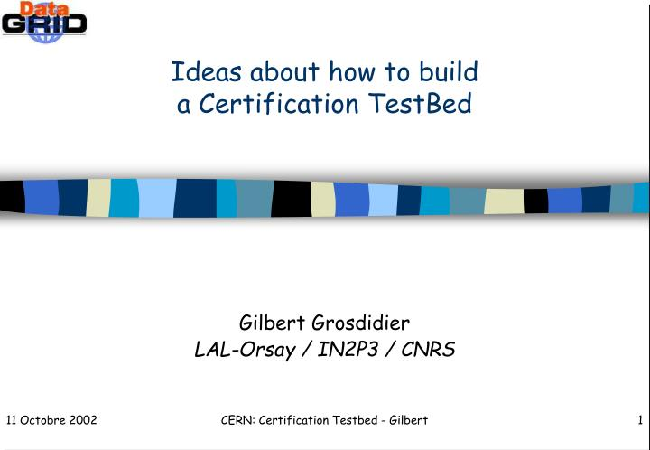 Ideas about how to build a certification testbed