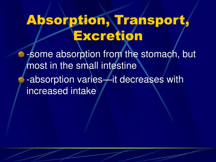 Absorption, Transport, Excretion