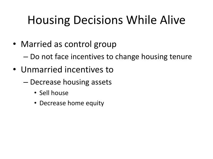 Housing Decisions While Alive