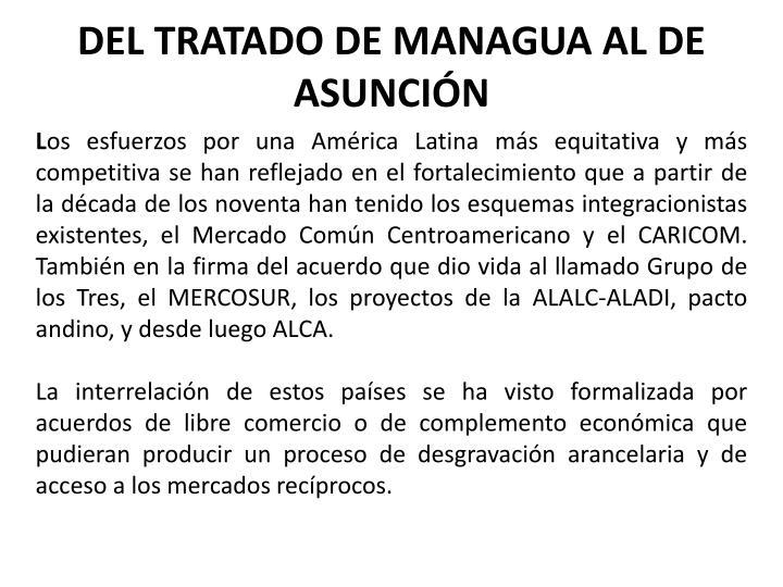DEL TRATADO DE MANAGUA AL DE ASUNCIÓN