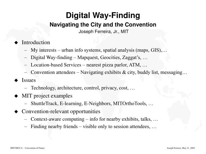 Digital way finding navigating the city and the convention joseph ferreira jr mit