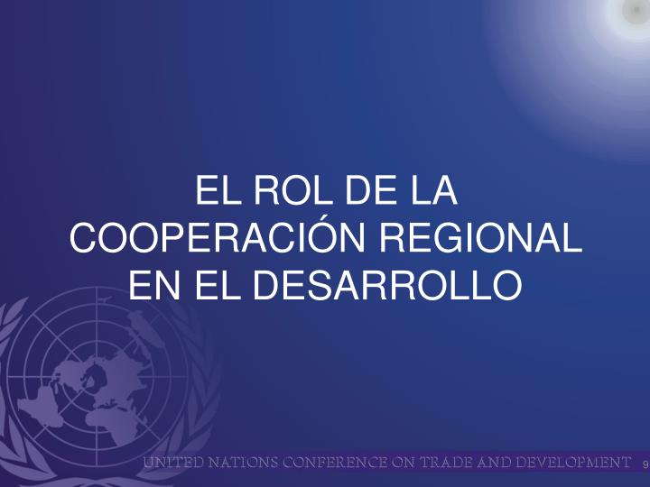 EL ROL DE LA COOPERACIÓN REGIONAL EN EL DESARROLLO