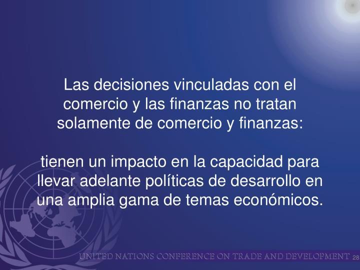 Las decisiones vinculadas con el comercio y las finanzas no tratan solamente de comercio y finanzas: