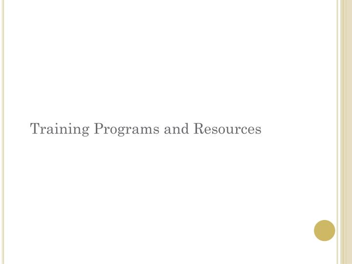 Training Programs and Resources
