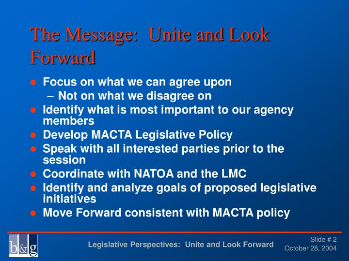 The Message:  Unite and Look Forward