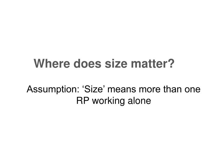 Where does size matter?