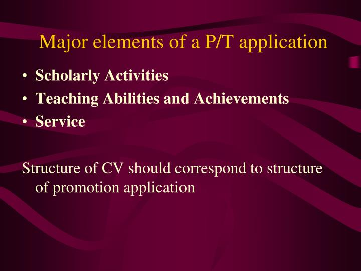 Major elements of a P/T application