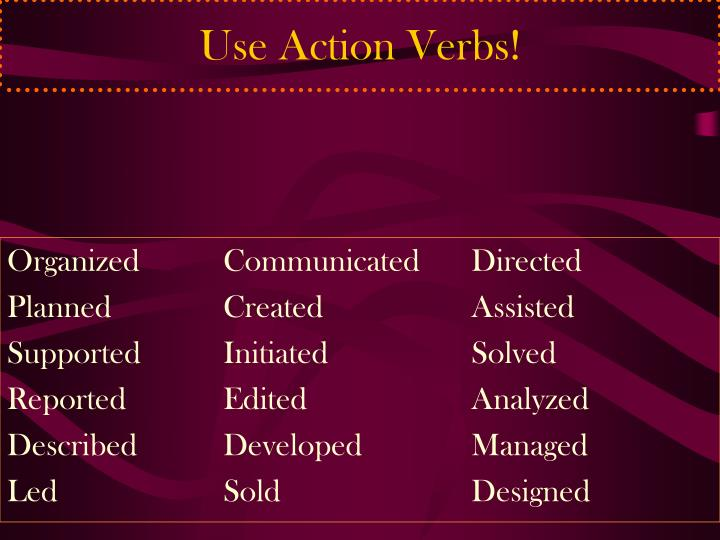 Use Action Verbs!