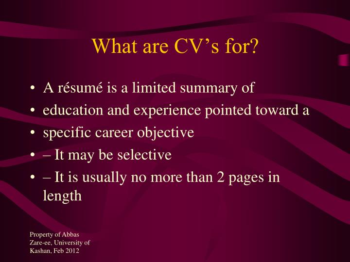 What are CV's for?