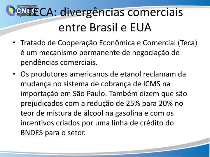 TECA: divergências comerciais entre Brasil e EUA