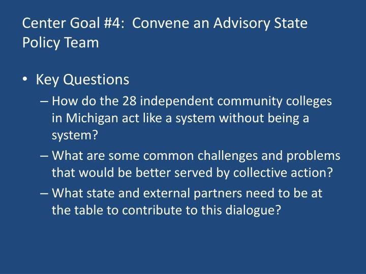 Center Goal #4:  Convene an Advisory State Policy Team