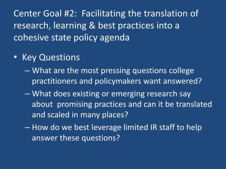 Center Goal #2:  Facilitating the translation of research, learning & best practices into a cohesive state policy agenda
