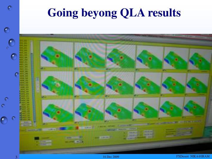 Going beyong QLA results