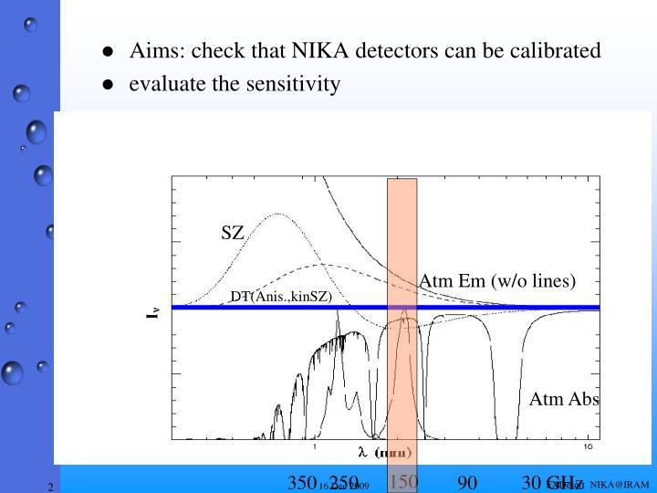 Aims: check that NIKA detectors can be calibrated