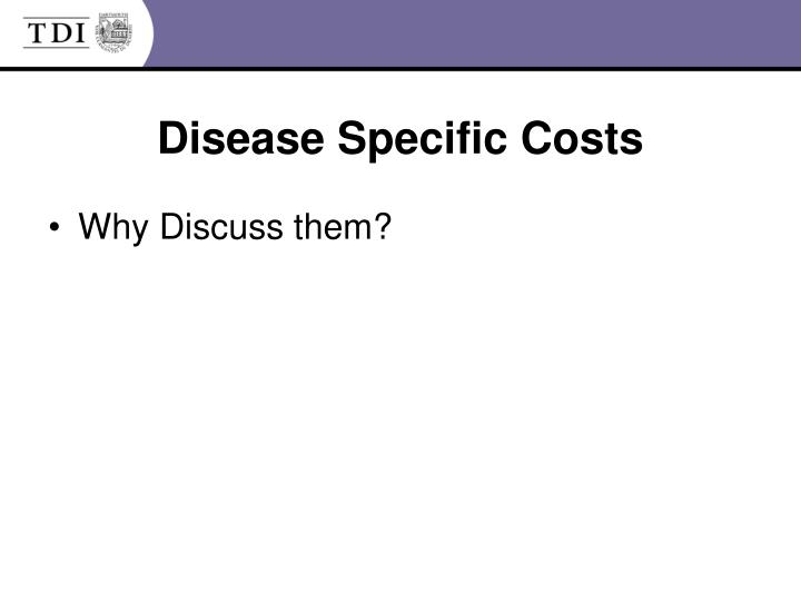 Disease specific costs
