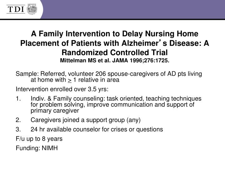 A Family Intervention to Delay Nursing Home Placement of Patients with Alzheimer