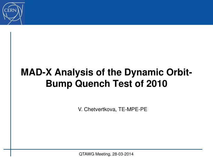 Mad x analysis of the dynamic orbit bump quench test of 2010