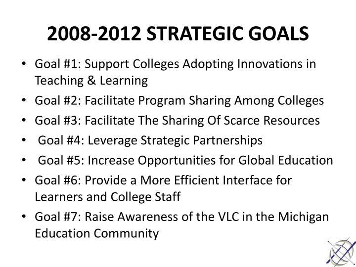 2008-2012 STRATEGIC GOALS