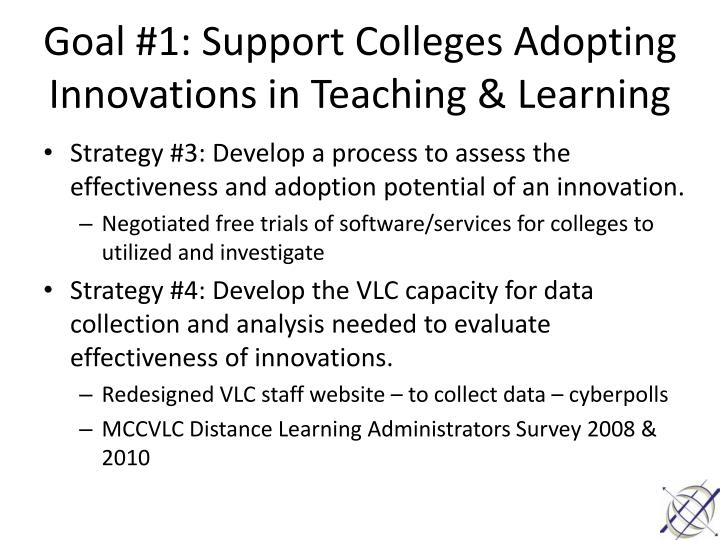 Goal #1: Support Colleges Adopting Innovations in Teaching & Learning