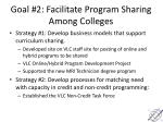 goal 2 facilitate program sharing among colleges