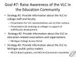 goal 7 raise awareness of the vlc in the education community