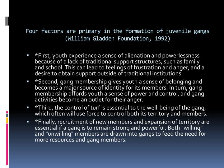 Four factors are primary in the formation of juvenile gangs william gladden foundation 1992