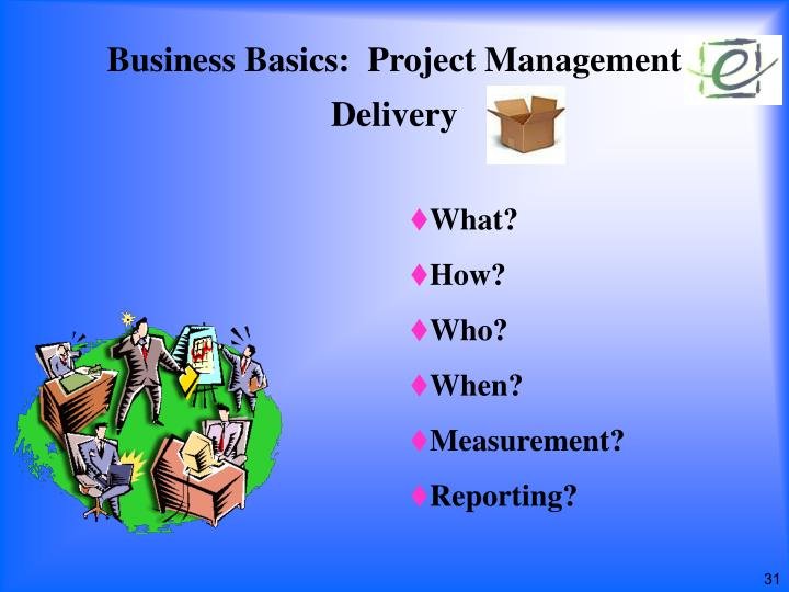 Business Basics:  Project Management Delivery