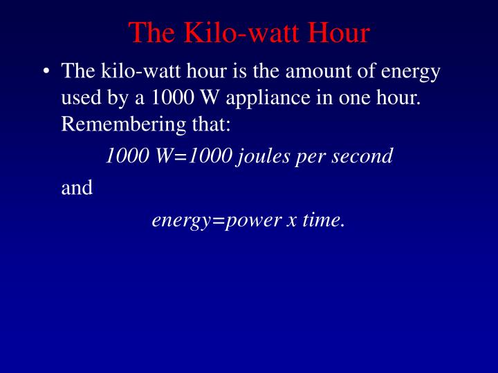 The Kilo-watt Hour