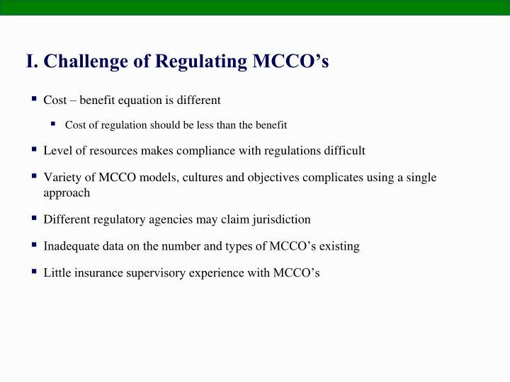 I. Challenge of Regulating MCCO's