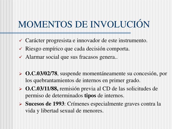 MOMENTOS DE INVOLUCIÓN