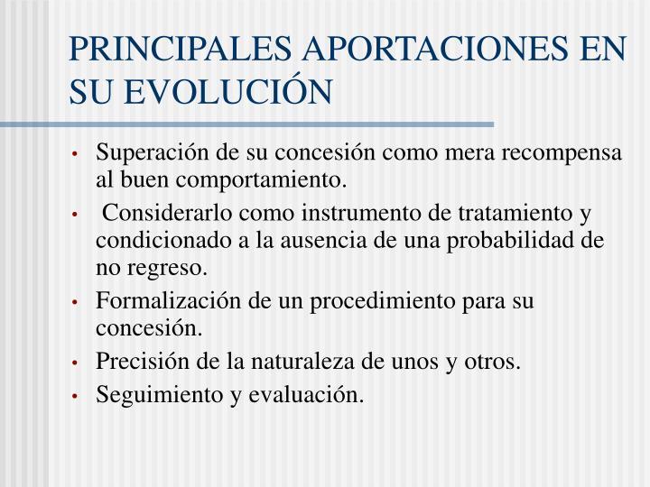 PRINCIPALES APORTACIONES EN SU EVOLUCIÓN