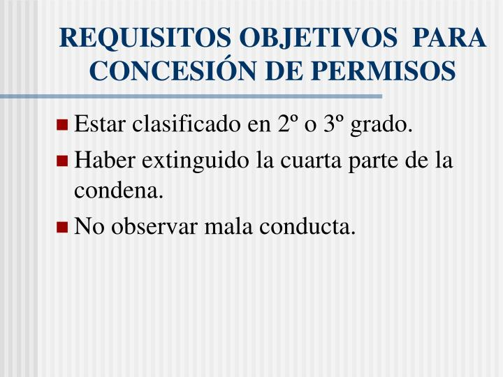 REQUISITOS OBJETIVOS  PARA CONCESIÓN DE PERMISOS