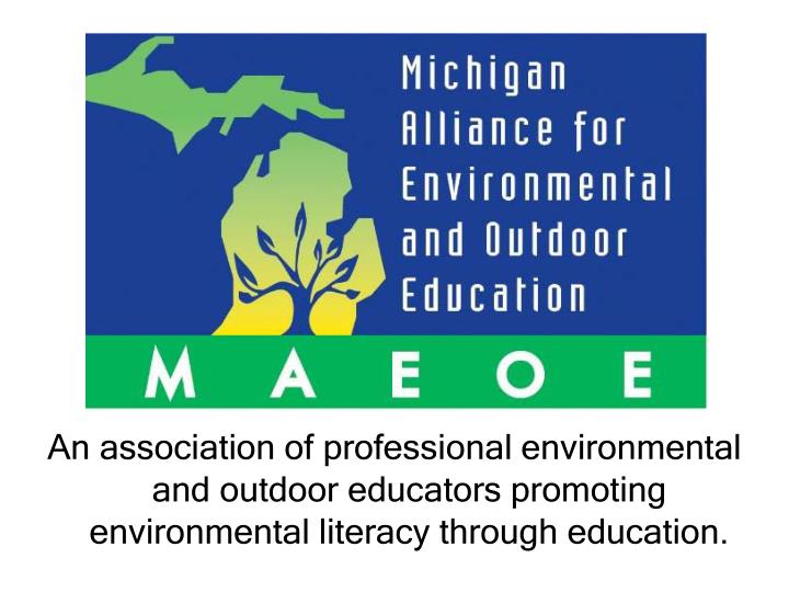 An association of professional environmental and outdoor educators promoting environmental literacy through education.