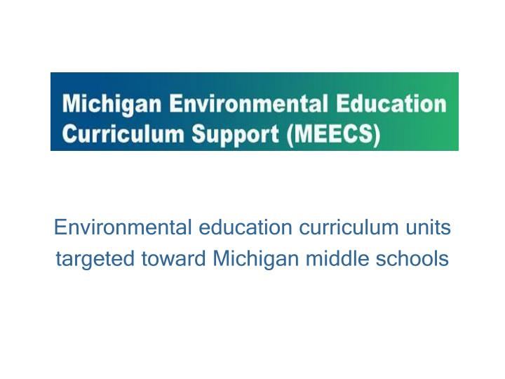 Environmental education curriculum units