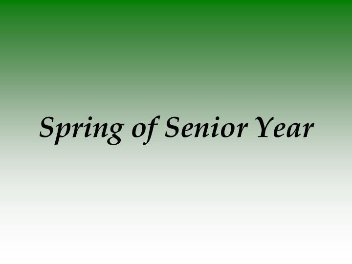 Spring of Senior Year