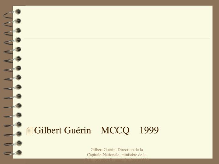 Gilbert Guérin    MCCQ    1999
