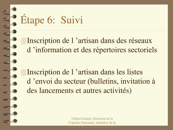Étape 6:  Suivi