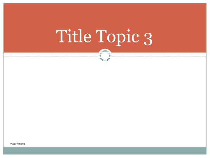 Title Topic 3
