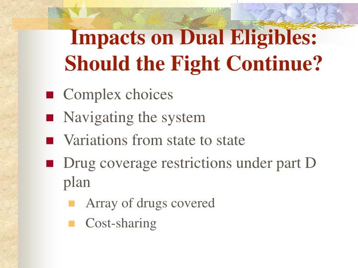 Impacts on Dual Eligibles:  Should the Fight Continue?