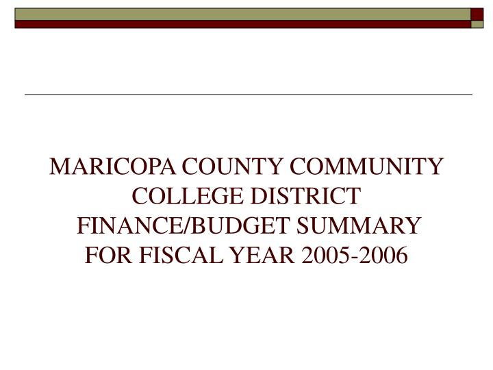 maricopa county community college district finance budget summary for fiscal year 2005 2006