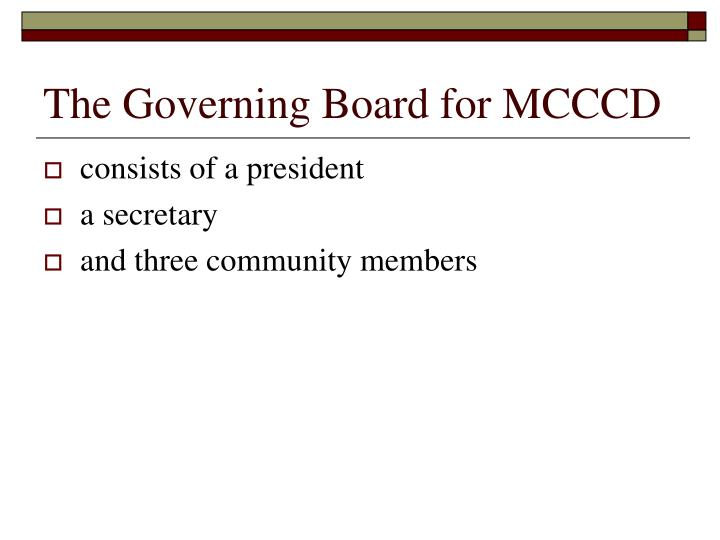 The Governing Board for MCCCD
