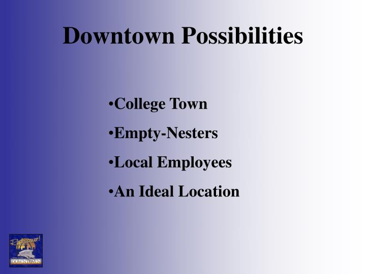 Downtown Possibilities