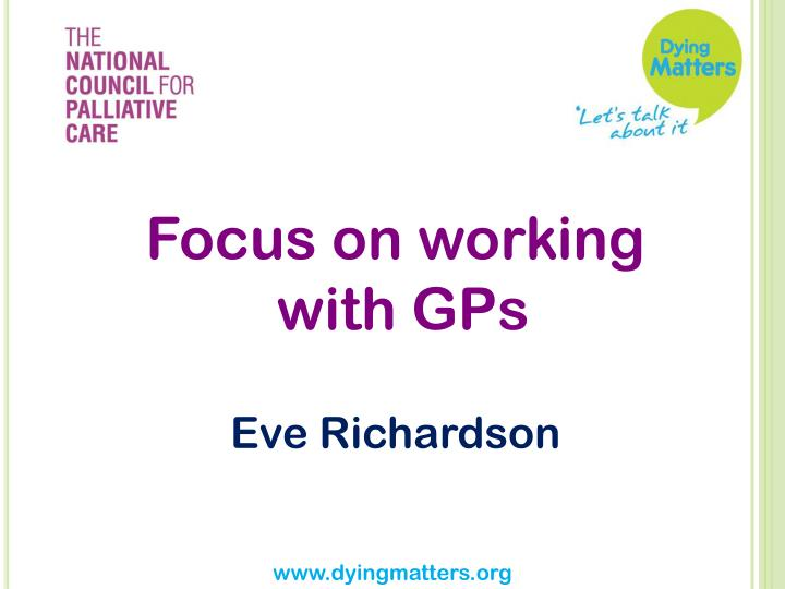 Focus on working with gps eve richardson