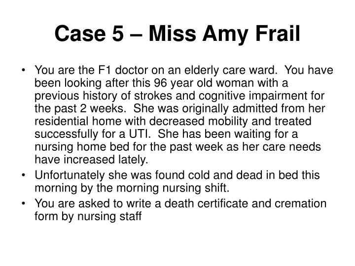 Case 5 – Miss Amy Frail