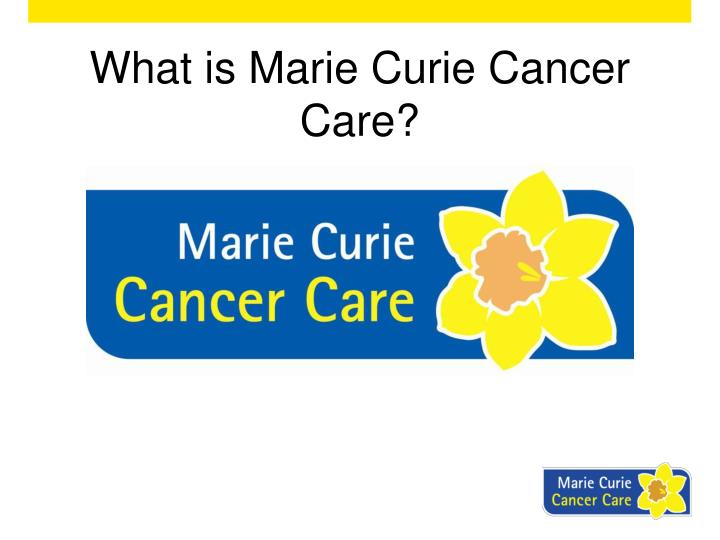 What is Marie Curie Cancer Care?
