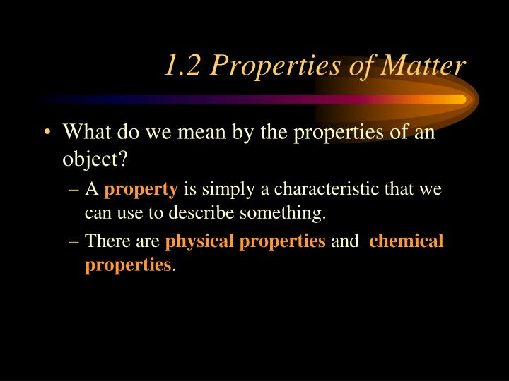 1.2 Properties of Matter