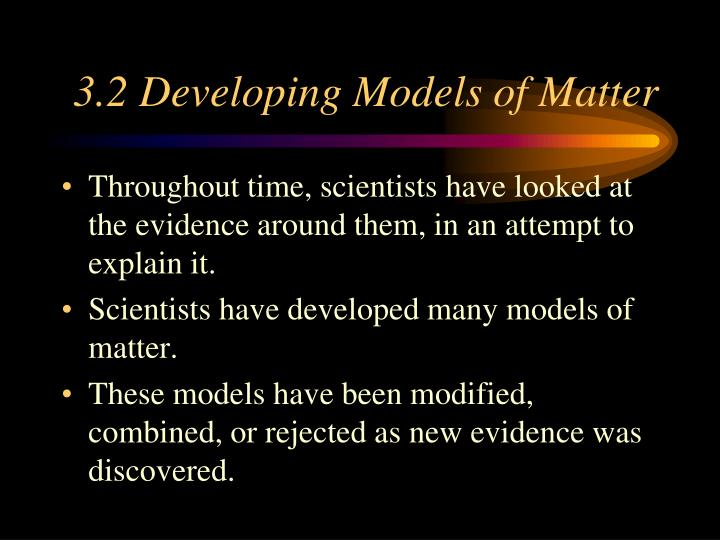 3.2 Developing Models of Matter