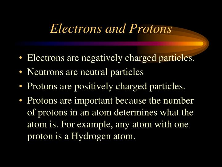 Electrons and Protons
